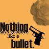 Goodbye Bullet